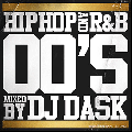 [再入荷待ち]DJ Dask / HIPHOP and R&B 00'S [DKCD-213][MIX CD] -  これが00年代HIPHOP / R&Bの決定版!!