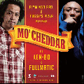 DJ KEN-BO & FULLMATIC / MO' CHEDDAR MIXTAPE [MIX CD] - 注目のコラボ・ミックス!!