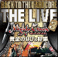 MIGHTY CROWN / BACK TO THE HARDCORE -THE LIVE 3- 黄金の90'S 特集 [EN][MIX CD]