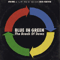 BLUE IN GREEN / THE BREAK OF DAWN [DI1503][BUSTEDCD22][CD] - A.T.C.Q.以降の古き良きジャズ・ヒップホップ!