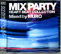 DJ Muro / Mix Party Heart Beat Collection [MIX CD] - 上質なハウス・ナンバー多数!!