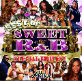 DJ AKIRA / BEST OF SWEET R&B -SPECIAL EDITION- [MIX CD] - 「SWEET R&B」の総決算ミックス!!