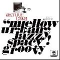 [再入荷待ち] 符和 / &Jaz Future Lounge [MIX CD-R] - ヒップホップやエレクトロニカなどの音楽スタイルをジャズにブレンド!