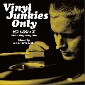 鈴木雅尭 Masanori Suzuki / Vinyl Junkies Only Vol.4 - ビストロジャズ [MIX CD] - レアなジャズから誰これ?なカヴァーまで!
