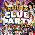 DJ K@Z / RULEZ Best of CLUB PARTY Vol.2 [Mix CD] - ブラックパーティー好きの人に即買いオススメの1枚!
