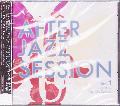 櫻井 喜次郎 / After Jazz Session Vol.1 [MIX CD][Dead Stock] - どこの店舗もほぼ売切れ状態!!