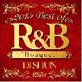 DJ Shun / 2015 Best Of R&B [MIX CD] - 今年もやります!豪華82曲!