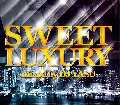 DJ YASU / SWEET LUXURY [MIX CD] - 究極のR&Bをまとめた永久保存盤!!!