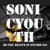 ソニック・ユース / DO YOU BELIVE IN STUDIO 104