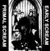 プライマル・スクリーム / EARLY SCREAM