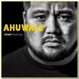 Ahuwale / Chad Takatsugi