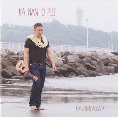 KA NANI O PELE/ Kawenaulaokala