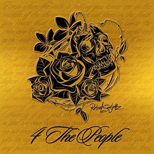 4 the People/ Rebel Souljahz