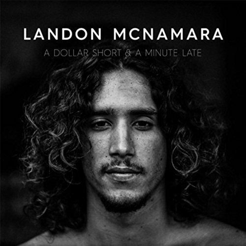 A Dollar Short & a Minute Late / Landon McNamara