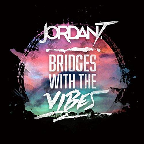 Bridges with the Vibes / Jordan T  (7/1/2017)