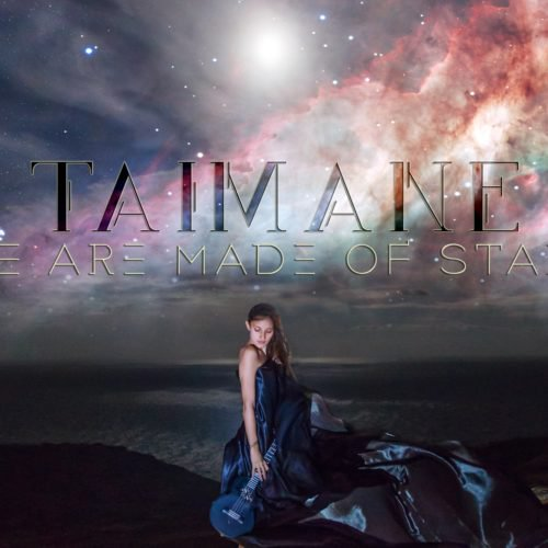 WE ARE MADE OF STARS / TAIMANE ( 2018)