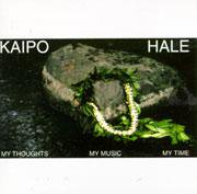 My Thoughs MY Music My TIme / KAIPO HALE