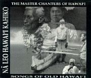 Na Leo Hawaii Kaniko: The Master Chanters of Hawaii / VARIOUS ARTIST