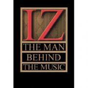 The Man Behind The Music / IZ