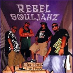 Bring Back The Days / Rebel Souljahz
