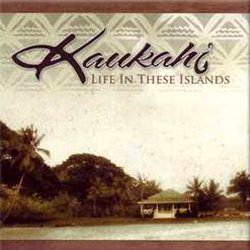 Life in These Islands / Kaukahi