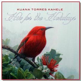 Hilo For The Holidays / KUANA TORRES KAHELE
