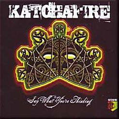 Say What you 're Thinking / Katchafire