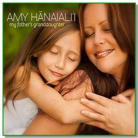 My Father's Granddaughter  / Amy Hanaiali`i