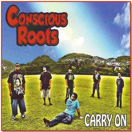 Carry On /  Conscious Roots