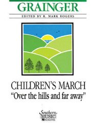 Children's March - Over the Hills and Far Away/子供のマーチ「丘を越えて彼方に」
