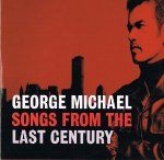 GEORGE MICHAEL/SONG FROM THE LAST CENTURY