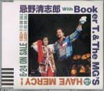 忌野清志郎 with Booker T.& The MG's/HAVE MERCY! -LIVE AT BUDOKAN-