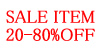 SALE ITEM 20-80%OFF