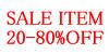 SALE ITEM 20-80%OFF