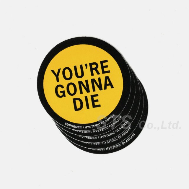Supreme/HYSTERIC GLAMOUR You're Gonna Die Sticker