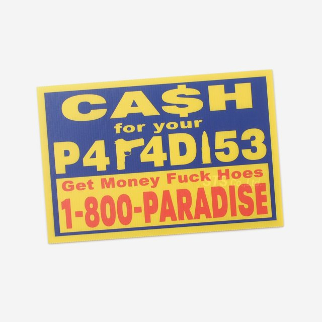 Paradis3 - Cash For Your Paradise Sign