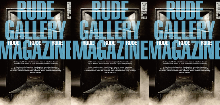 RUDE GALLERY MAGAZINE>