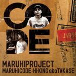 MARUHICODE : HI-KING aka TAKASE