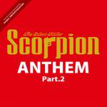 Scorpion the Silent Killer ANTHEM Part.2