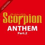 Scorpion the Silent Killer ANTHEM Part.2