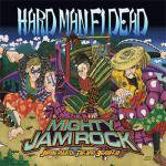 MIGHTY JAM ROCK/ HARD MAN FI DEAD