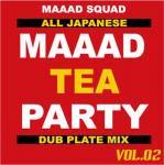 MAAAD TEA PARTY VOL.2