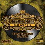 「HANMER MADE ~2013 BEST MIX~」