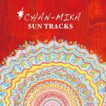 CHAN-MIKA SUN TRACKS(CD)